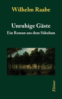 Unruhige G Ste Wilhelm Raabe