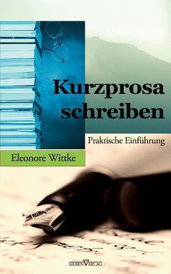 Kurzprosa Schreiben Eleonore Wittke