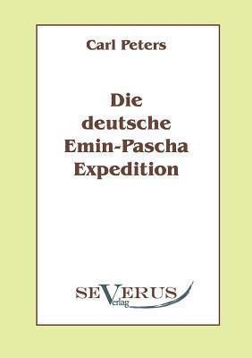 Die Deutsche Emin-Pascha-Expedition Carl Peters