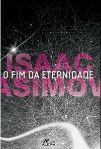 O Fim da Eternidade Isaac Asimov