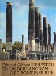 Herfsttij en ondergang van het romeinse rijk Edward Gibbon