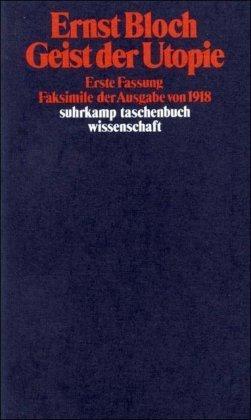 Geist der Utopie. Erste Fassung Ernst Bloch