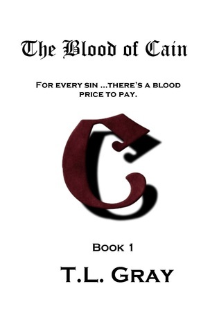 The Blood of Cain (Arcainian #1) T.L. Gray