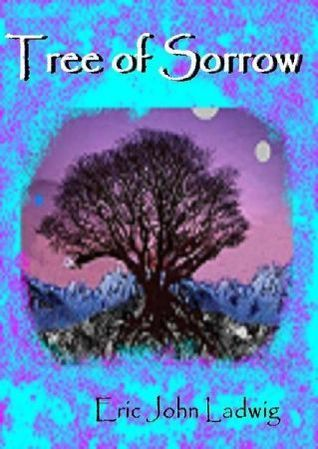 Tree of Sorrow (Fires, #1)  by  Eric John Ladwig