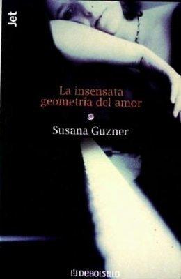 La insensata geometría del amor  by  Susana Guzner