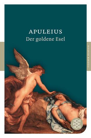 Der Goldene Esel: Roman Apuleius