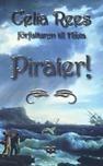 Pirater! de kvinnliga piraterna Minerva Sharpes och Nancy Kingtons sanna och märkliga äventyr  by  Celia Rees