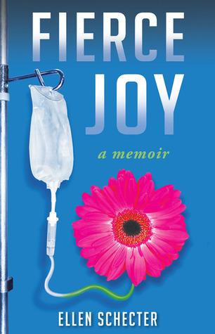 Fierce Joy  by  Ellen Schecter