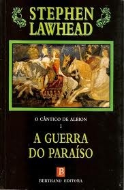 A Guerra do Paraíso (O Cântico de Albion ,#1)  by  Stephen R. Lawhead