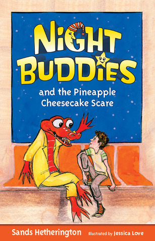 Night Buddies and the Pineapple Cheesecake Scare Sands Hetherington