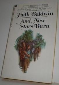 And New Stars Burn Faith Baldwin