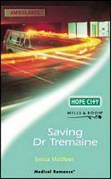 Saving Dr Tremaine  by  Jessica Matthews