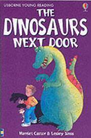 The Dinosaurs Next Door Harriet Castor