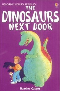 The Dinosaur Next Door (Young Reading (Series 1))  by  Harriet Castor