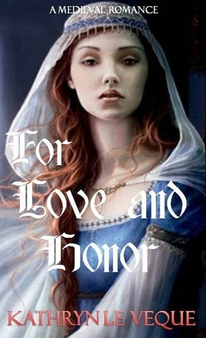 For Love And Honor  by  Kathryn Le Veque