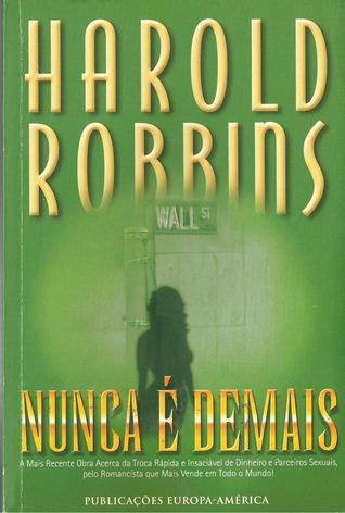 Nunca é Demais  by  Harold Robbins