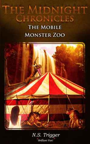 The Mobile Monster Zoo (The Midnight Chronicles, #2)  by  Neil Scott Trigger