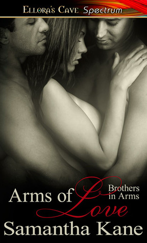 Arms of Love (Brothers in Arms, #3 & #9)  by  Samantha Kane