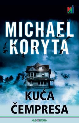 Kuća čempresa Michael Koryta