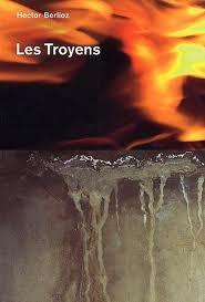 Hector Berlioz, Les Troyens  by  Klaus Bertisch