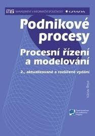 Podnikové procesy: procesní řízení a modelování Václav Řepa