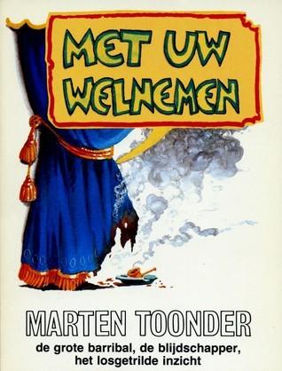 Met uw welnemen Marten Toonder