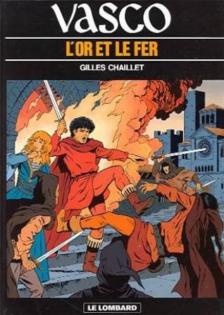 Lor et le le fer (Vasco, #1)  by  Gilles Chaillet