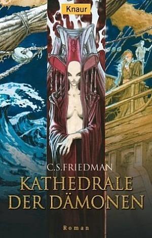 Kathedrale der Dämonen (Kaltfeuer, #3)  by  C.S. Friedman