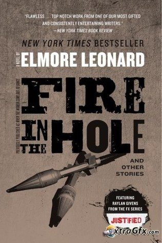 Fire in the Hole: Stories  by  Elmore Leonard