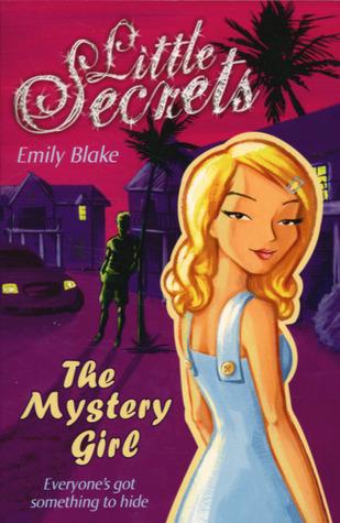 The Mystery Girl (Little Secrets, #2)  by  Emily Blake