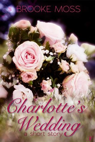 Charlottes Wedding  by  Brooke Moss