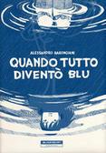 Quando tutto diventò blu  by  Alessandro Baronciani