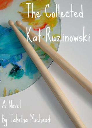 The Collected Kat Ruzinowski Tabitha Michaud