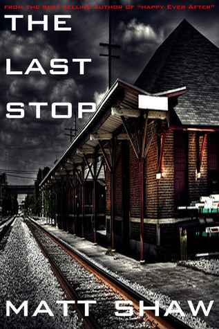 The Last Stop  by  Matt Shaw