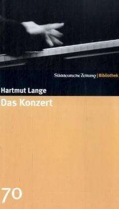Das Konzert (SZ-Bibliothek, #70) Hartmut Lange