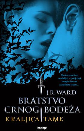 Kraljica tame (Bratstvo crnog bodeža, #1.2)  by  J.R. Ward