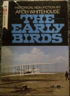 The Early Birds  by  Arch Whitehouse