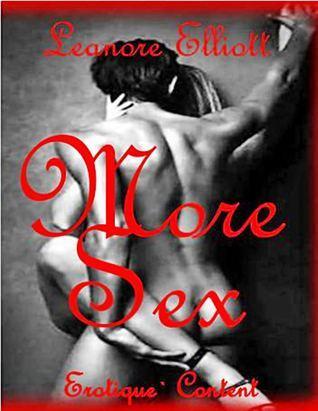 MORE SEX (Erotique Content Series)  by  Leanore Elliott