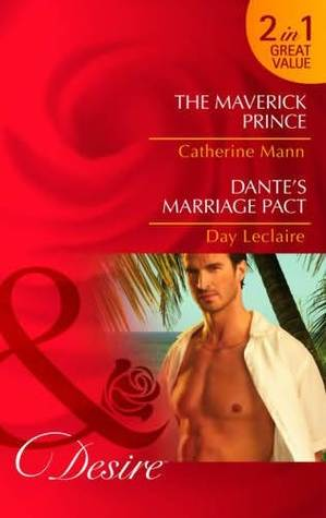 The Maverick Prince & Dantes Marriage Pact  by  Catherine Mann