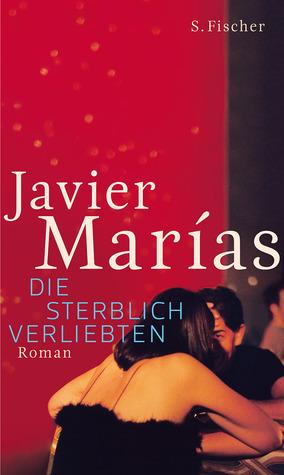 Die sterblich Verliebten Javier Marías