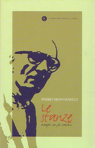 Le stanze: Dialoghi con gli italiani Indro Montanelli