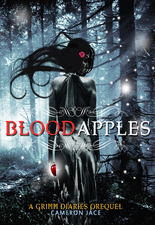 Blood Apples (The Grimm Diaries Prequels, #6) Cameron Jace