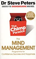 Chimp Paradox: How Our Impulses and Emotions Can Determine Success and Happiness and How We Can Control Them Steve Peters