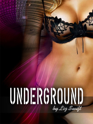 Underground  by  Liz Swift