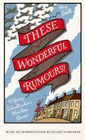 These Wonderful Rumours!: A Young Schoolteachers Wartime Diaries  by  May Smith