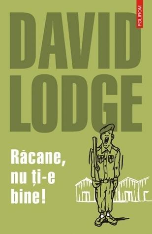 Răcane, nu ţi-e bine!  by  David Lodge