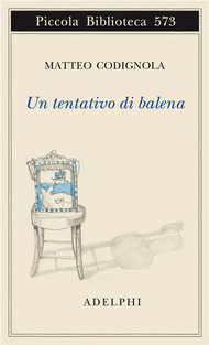 Un tentativo di balena  by  Matteo Codignola