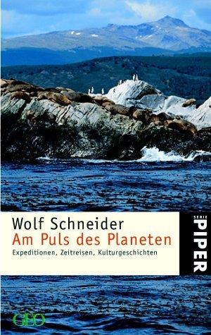 Am Puls des Planeten Wolf Schneider