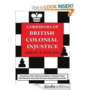 Corridors Of British Colonial Injustice  by  Samuel N. Waruhiu