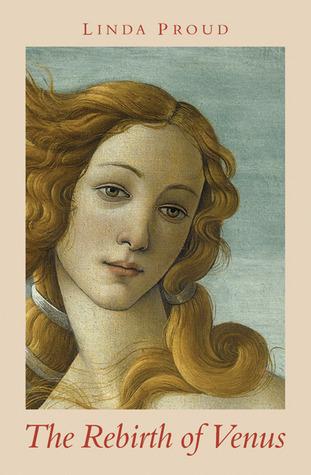 The Rebirth of Venus  (The Botticelli Trilogy, #3) Linda Proud